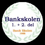Bankskolens 1. og 2. del